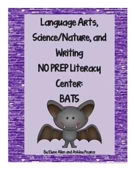 Language Arts, Science/Nature, and Writing NO PREP Literacy Center:  Bats