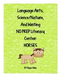 Language Arts, Science/Nature, and Writing NO PREP Literacy Center: HORSES