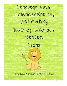 Language Arts, Science/Nature, and Writing No Prep Literacy Center:  Lions