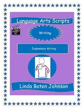 Language Arts Scripts-Writing-Explanatory Writing