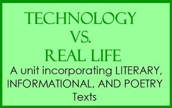 ELA Thematic Unit: Technology vs. Real Life