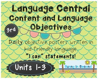 Language Central - Daily Content and Language Objectives - Units 1-3 - 3rd Grade