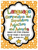 Language Comparative & Superlative Adjectives & Adverbs with CCSS!