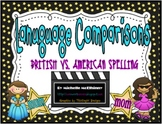 Language Comparisons {British vs. American Spelling}