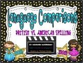 Language Comparisons {British vs. American Spelling}