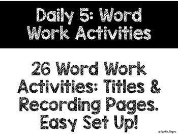 Language, Daily 5- Word Work Activities, Titles & Recording Pages, 26 Activities