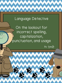 Language Detective: Capitalization, Usage, Punctuation, & Spelling