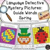Language Detective - Mystery Pictures - Guide Words - SPRING