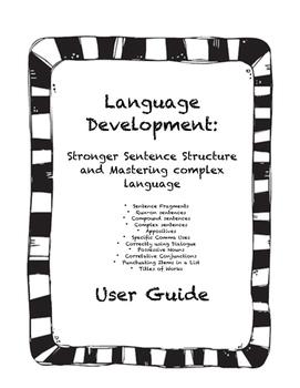 Language Development:Stronger Sentence Structure/Mastering Complex Lang. Bundle