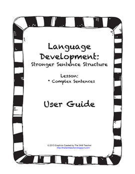 Language Development- Writing Complex Sentences Lesson Pack