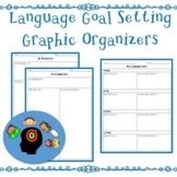 Language Goal Setting Graphic Organizers