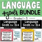 Language Goals For English Learners, Grades 1-5 BUNDLE | E