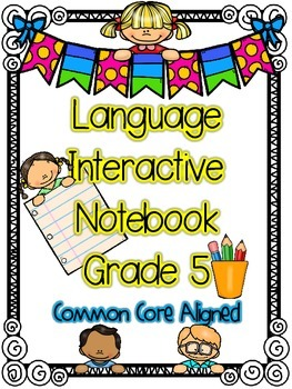 Interactive Notebook Grammar/Language  - 5th Grade Common