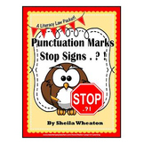Punctuation:  Stop Signs . ? !  A Literacy Laws Packet for