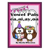 Vowel Pals: Digraphs ea, ai, ay, oa - A Literacy Laws Pack