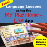 Language Lessons/Activities Using the My Play Home Lite App - FREE!