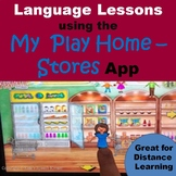 Language Lessons Using the My Play Home - Stores App