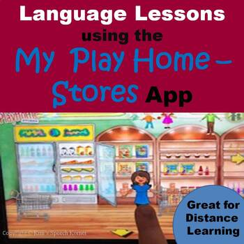 Language Lessons/Activities Using the My Play Home - Stores App