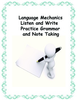 Language Mechanics: Listen and Write