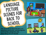 Language Picture Scenes for Back to School