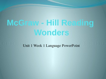 Language PowerPoint  Unit 1 Week 1 Fifth Grade McGraw-Hill Wonders