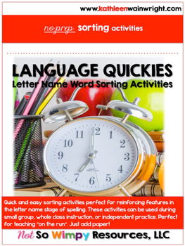 Language Quickies: Word Sorts (Letter Name Stage)