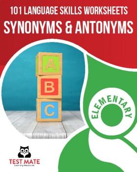 Language Skills: Synonyms & Antonyms (101 Common Core Worksheets)