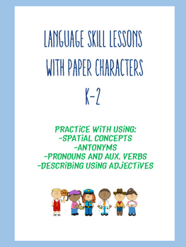 Language Skills With Paper Characters: Spatial, Antonyms,