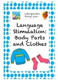 Language Stimulation- Body Parts and Clothing