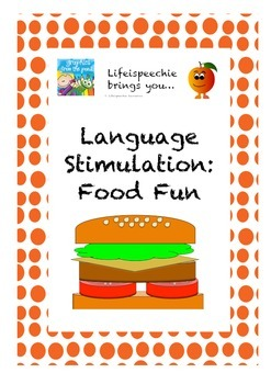 Language Stimulation: Food Fun