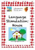 Language Stimulation- House