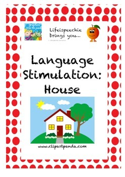 Language Stimulation- House