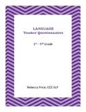 Language Teacher Questionnaires for SLPs: Grades 1st-5th,
