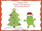 "Language Unit:  ""Froggy's Best Christmas"" by Jonathan London"