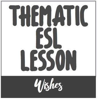 Language Use // Topical ESL Lesson on Wishes
