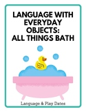 Language With Everyday Objects: Bath