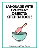 Language With Everyday Objects: Kitchen