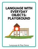 Language With Everyday Objects: Playground/Backyard