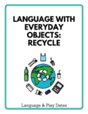 Language With Everyday Objects: Recycle