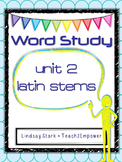 Language/Word Study Notebook Unit 2: Latin Stems, Vocabula
