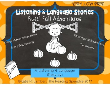 Language and Listening Stories: Russ' Fall Adventures LOW PREP