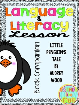 Language and Literacy Lesson: Little Penguin's Tale