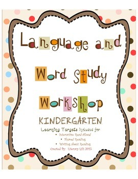 Language and Word Study Workshop Kindergarten - Learning Targets