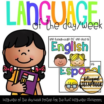 Language of the Day & Week  Posters for the Dual Language Classroom