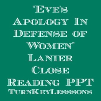 "Lanier ""Eve's Apology in Defense of Women"" Close Reading Powerpoint"