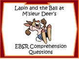 Lapin and the Ball at M'sieur Deer's Text and EBSR Compreh