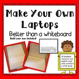 Laptops: Better than a Whiteboard Templates for student work!