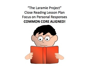 Laramie Project Close Reading Lesson Plan, Handout, Common Core Aligned