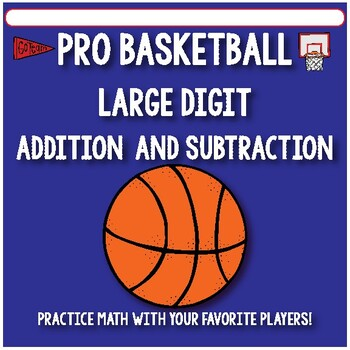 Large Digit Addition and Subtraction Activities - Pro Basketball Themed