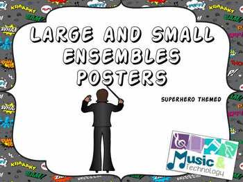 Large and Small Ensembles Posters- Superhero Theme